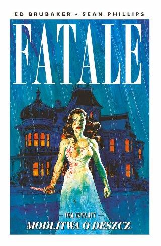 Fatale 4 - Modlitwa o deszcz