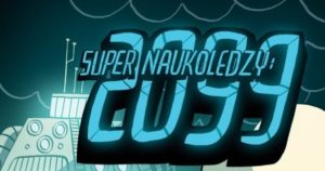 Super naukoledzy 2099 - przedpremierowa recenzja