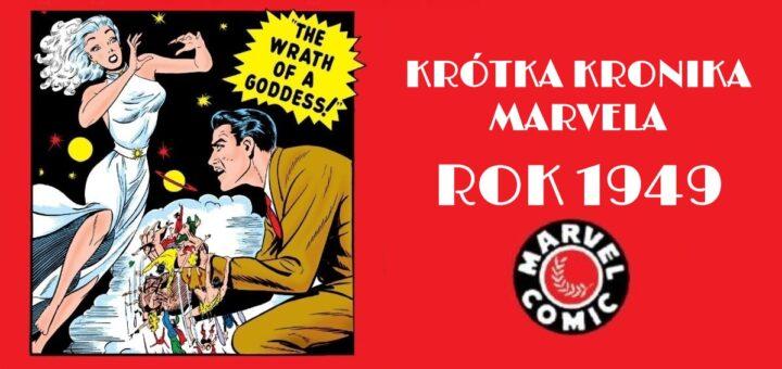 Krótka Kronika Marvela - Rok 1949