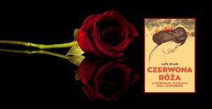 Czerwona Róża - ilustrowana biografia Róży Luksemburg
