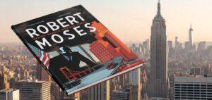 """Despota numer 1, czyli """"Robert Moses. Ukryty władca Nowego Jorku"""""""