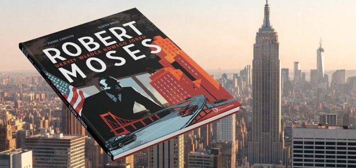 Robert Moses. Ukryty władca Nowego Jorku okładka NY