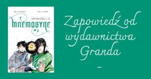 """Zapowiedź od wydawnictwa Granda. Pierwszy tom serii """"Opowieści z Zi."""" pt. """"Mnemosyne"""""""
