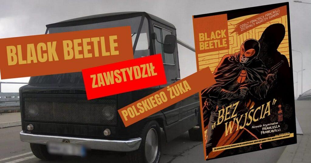 Black Beetle. Bez wyjścia