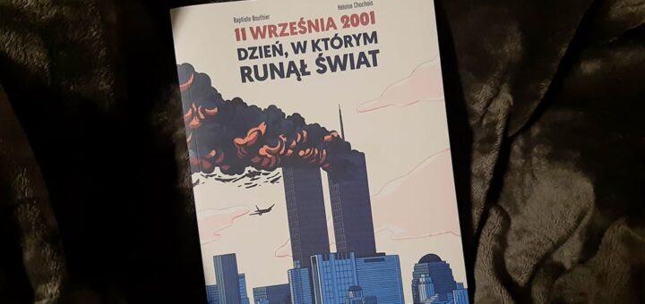 11 września 2001. Dzień, w którym runął świat